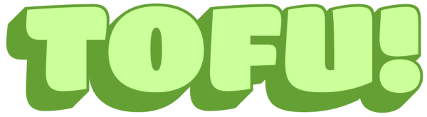 TOFU!